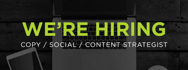 We're Growing Again: Copywriter/Social Media & Content Strategist